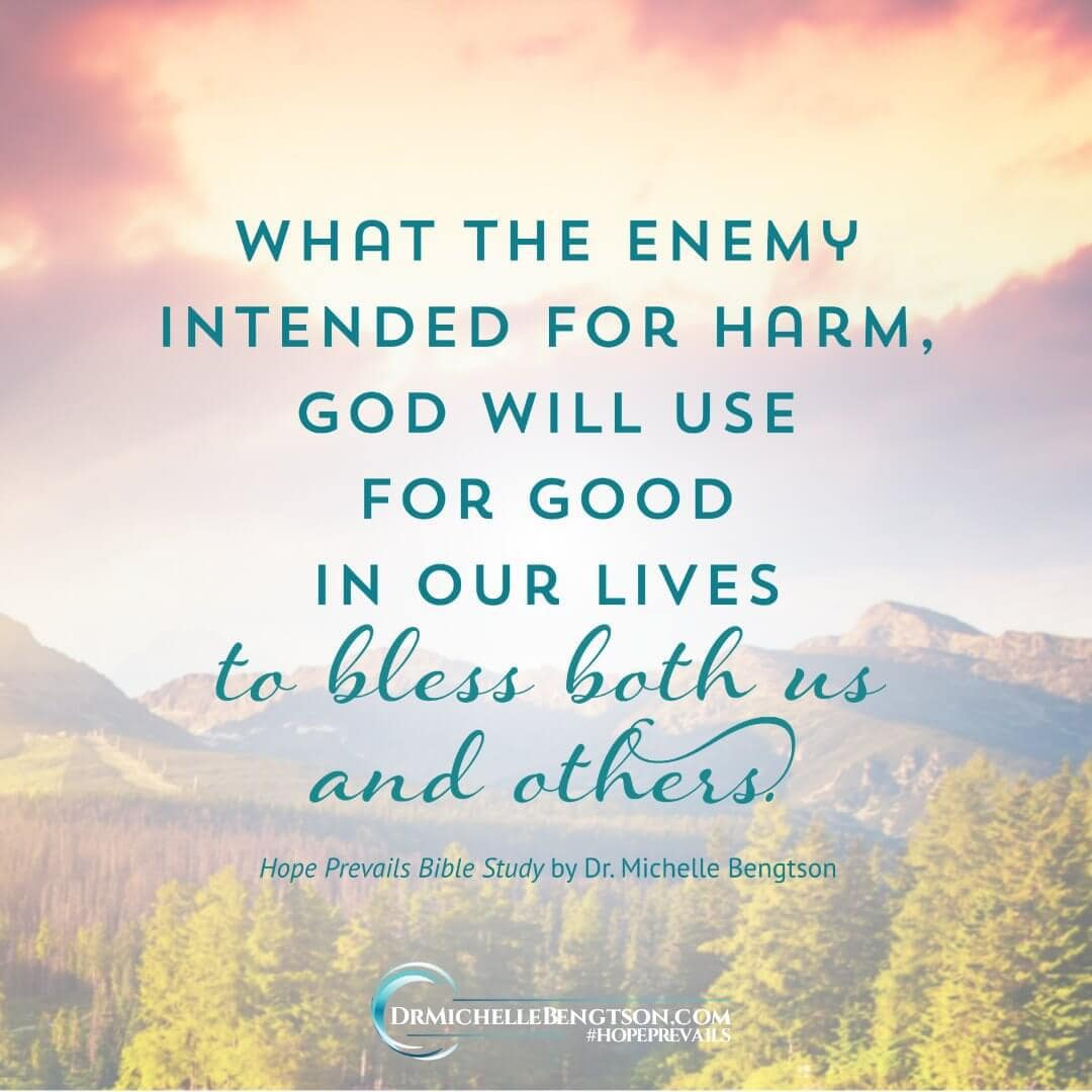 What the enemy intended for harm God will use for good in our lives to bless both us and others.