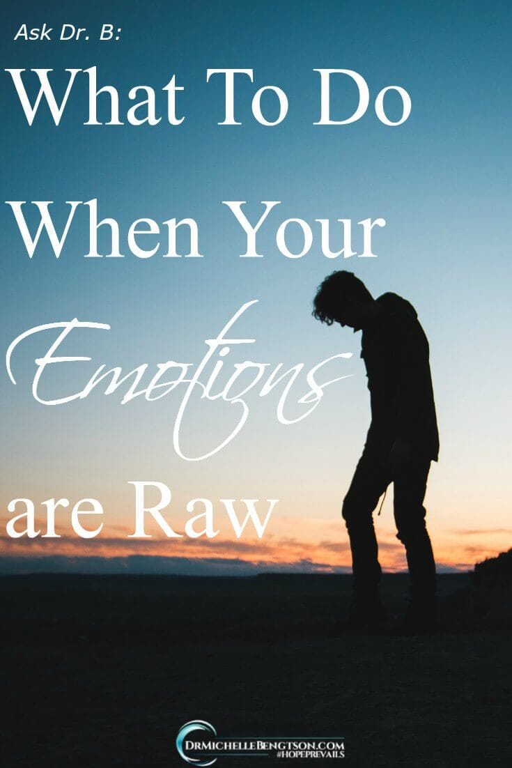 When life is hard, it can leave us feeling spent and our emotions turned upside down. What do you do when your emotions are raw? Who do you turn to when your friends don't understand the circumstances you're facing?