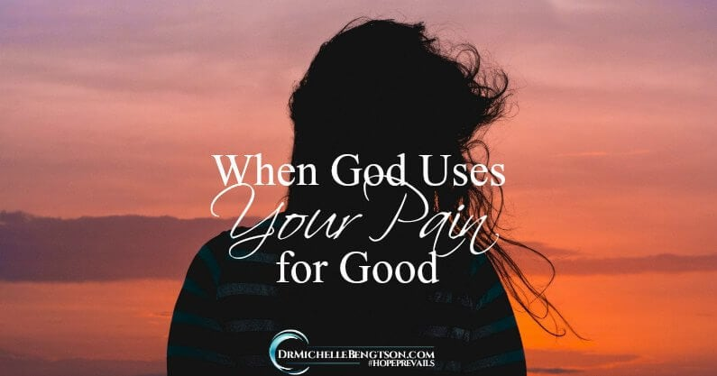 When God Uses Your Pain For Good