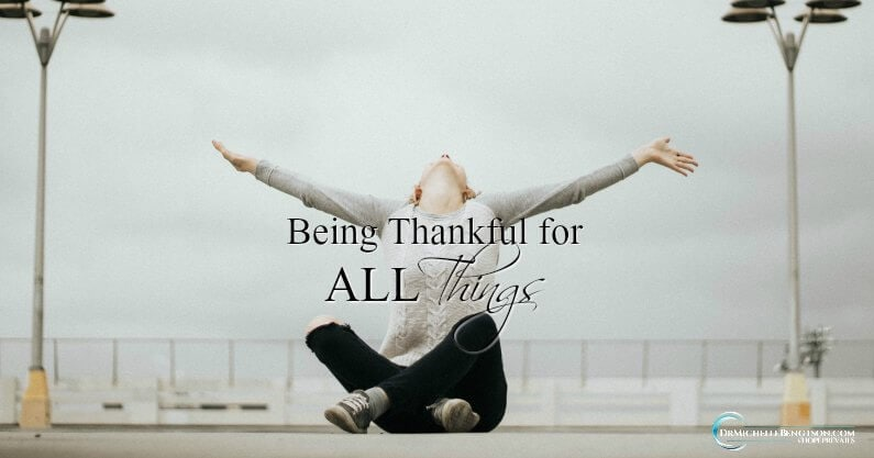 Being Thankful for ALL Things
