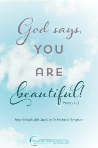 God says you are beautiful. #HopePrevails #BibleStudy