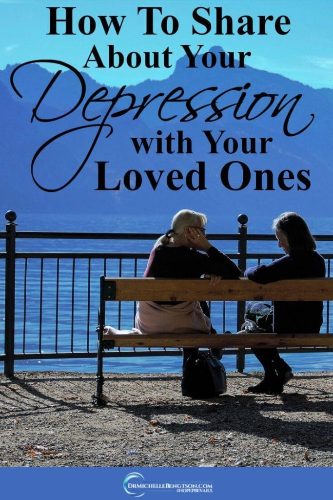 When we suffer in depression's darkness, we rely on the love and compassion of friends and family to help traverse to the other side even though they may not understand. Tips on how to share about your depression with your loved ones. #depressionhelp #mentalhealth