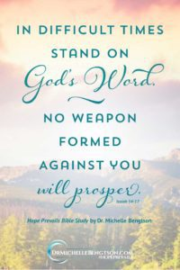 In difficult times stand on Gods word no weapon formed against you will prosper. #HopePrevails #BibleStudy