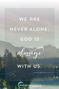 We are never alone God is always with us. #HopePrevails #BibleStudy