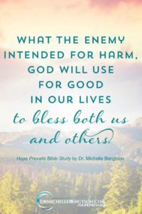 What the enemy intended for harm God will use for good in our lives to bless both us and others. #HopePrevails #BibleStudy