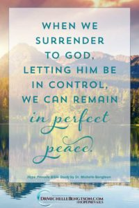 When we surrender to God letting Him be in control we can remain in perfect peace. #HopePrevails #BibleStudy