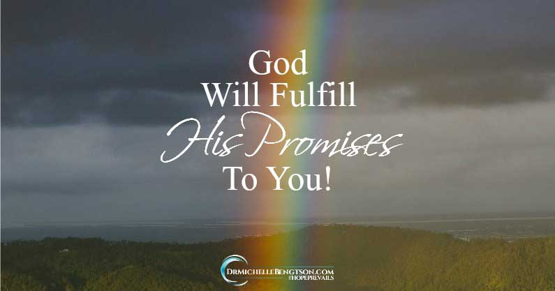 God Will Fulfill His Promises to You!