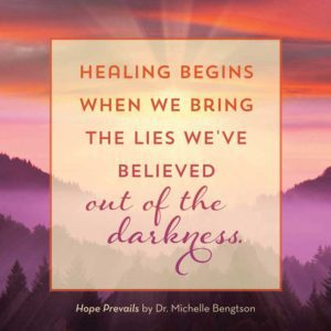 Healing begins when we bring the lies weve believed out of the darkness. #HopePrevails #depression