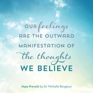 Our feelings are the outward manifestation of the thoughts we believe. #HopePrevails #depression