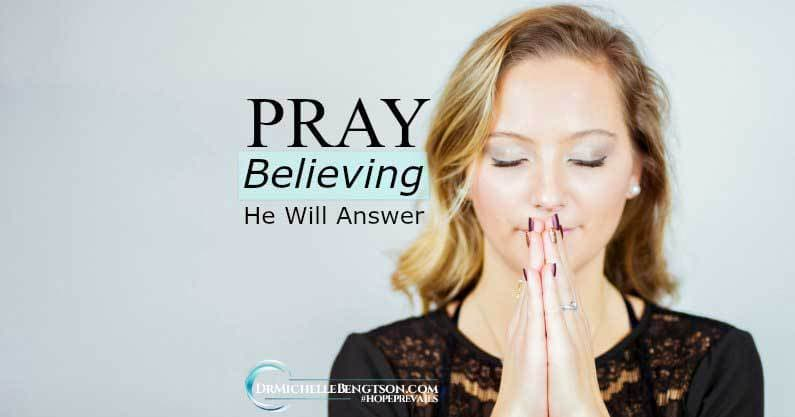 Pray Believing He Will Answer