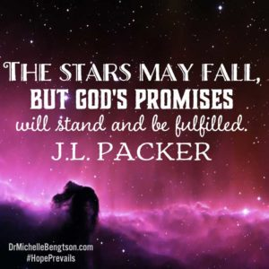 God always fulfills His promises. The stars may fall but God's promises will stand and be fulfilled.
