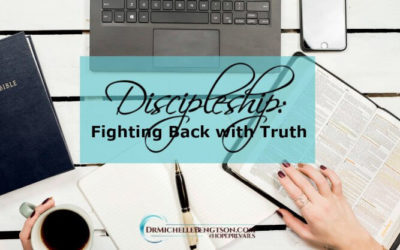 Discipleship: Fighting Back with Truth