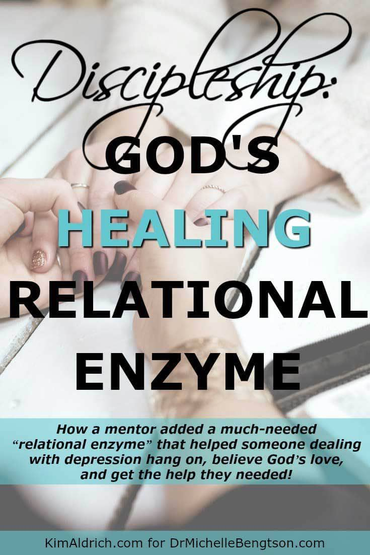 "How a mentor added a much-needed ""relational enzyme"" that helped someone dealing with depression hang on, believe God's love, and get the help they needed! #discipleship #mentor #depression"