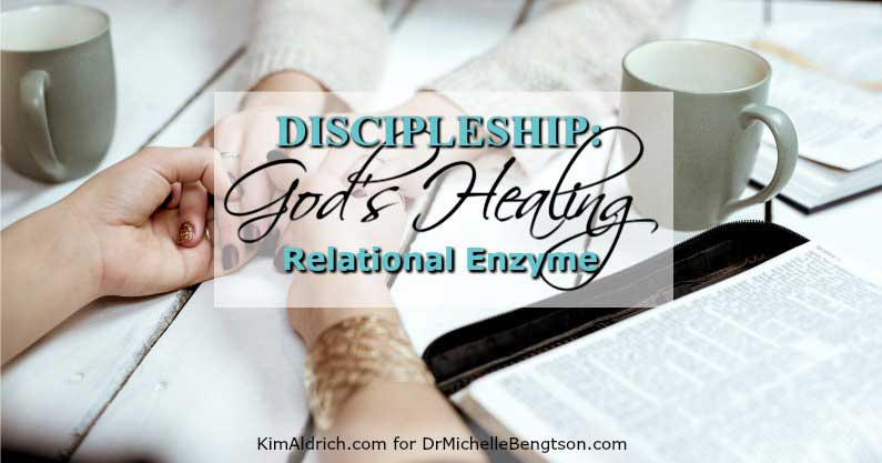 Discipleship: God's Healing Relational Enzyme