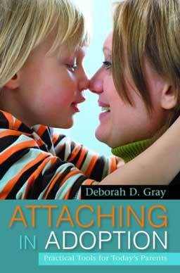 Attaching in Adoption: Practical Tools for Today's Parents , a comprehensive guide for adoptive parents on how to understand and care for their adopted child and promote a healthy attachment.