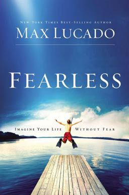 Fearless by Max Lucado. Walk it out where you can trust more and fear less.