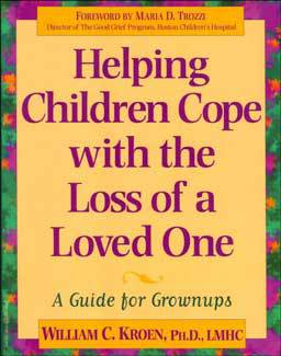 Helping Children Cope with the Loss of a Loved One: A Guide for Grown-ups shares strategies to guide and support grieving children of different ages and stages of grief by helping them cope.
