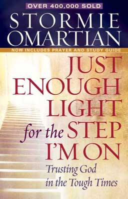 Just Enough Light for the Step I'm On: Trusting God in the Tough Times by Stormie Omartian helps readers learn to entrust their concerns, trials, worries and their daily needs to God.