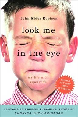 Look Me in the Eye: My Life With Aspergers, the story of John Robison who grew up with Asperger's before the diagnosis existed.