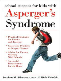 School Success for Kids With Asperger's Syndrome: A Practical Guide for Parents and Teachers by Stephan M. Silverman and Rich Weinfeld practical tools, advice and case studies to use as a guide for success.