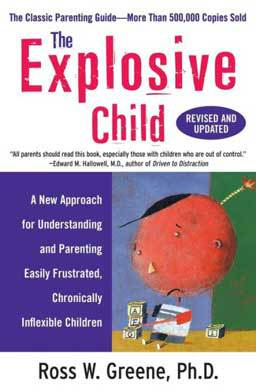 The Explosive Child, how to parent explosive children