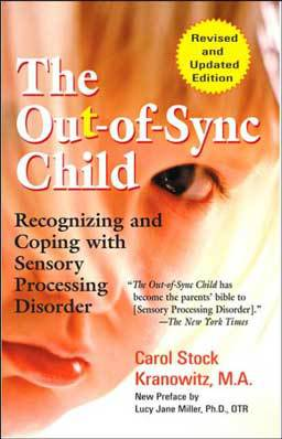 The Out of Sync Child: Recognizing & Coping With Sensory Processing Disorder identifies a common but often misdiagnosed problem in the central nervous system.