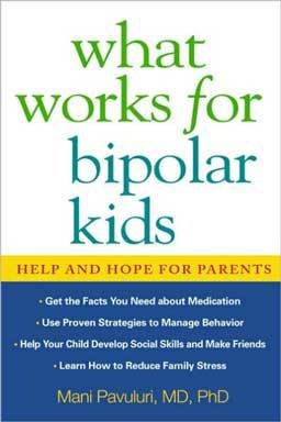 What Works for Bipolar Kids: Help and Hope for Parents provides information, advice, and proven strategies that help you deal with the challenges of bipolar disorder and help your child get well.