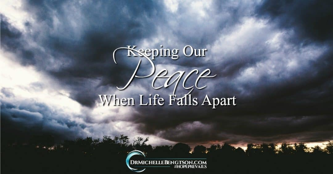 Keeping Our Peace When Life Falls Apart
