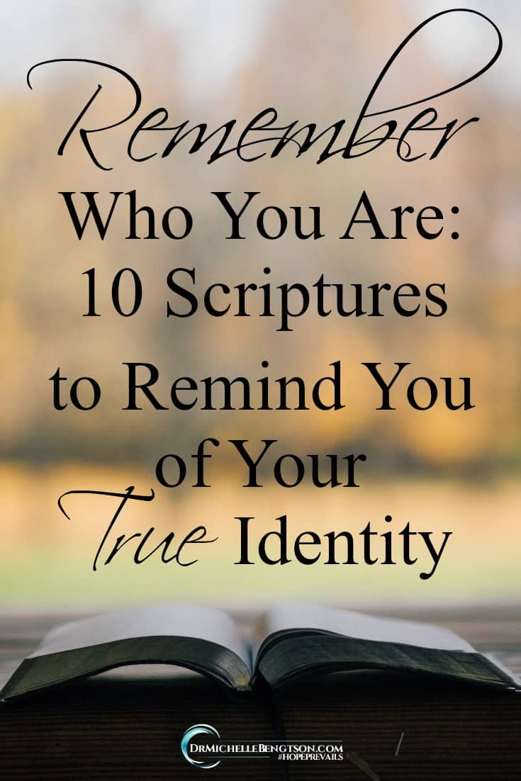 God uses scripture to remind you of your true identity. Who you truly are never changes. You are a Child of God. #BibleVerses #scripture #identity
