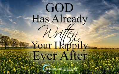 God Has Already Written Your Happily Ever After