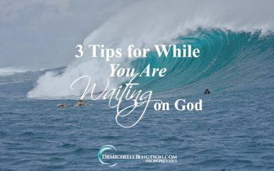 3 Tips for While You are Waiting on God