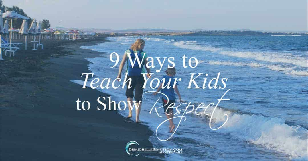 9 Ways to Teach Your Kids to Show Respect