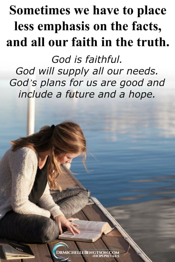 Sometimes we have to place less emphasis on the facts, and all our faith in the truth. #faith #trustGod #hope