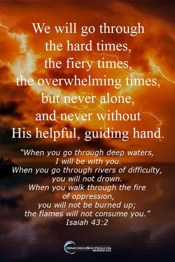 We will go through the hard times but never alone or without His helpful, guiding hand. #faith #Christianity #encouragement