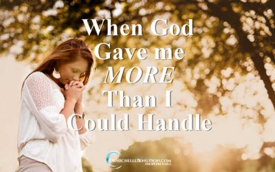 When God Gave Me More Than I Could Handle