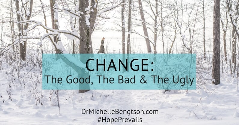 CHANGE: The GOOD, The BAD, and The UGLY