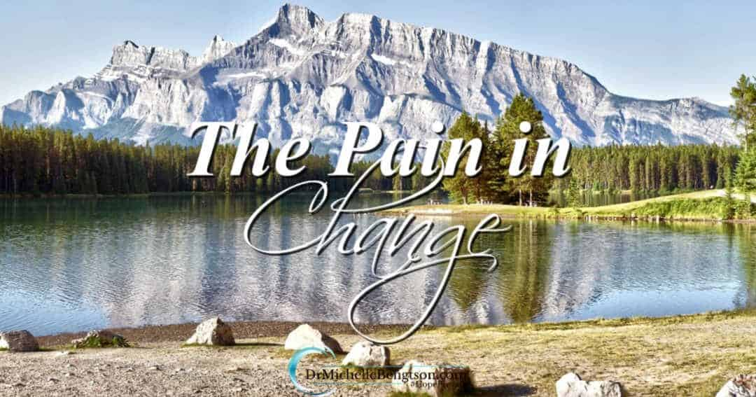 There is pain in change. Do you surrender or fight it?