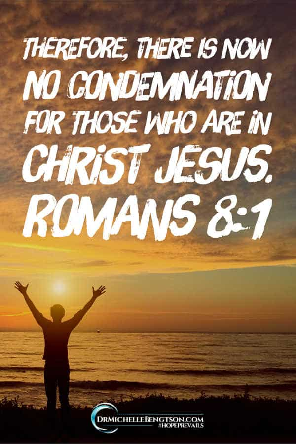 Therefore, there is now no condemnation for those in Christ Rom 8:1 #BibleVerse #scripture #hope #depression
