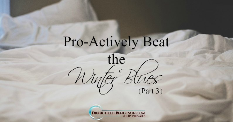 Pro-actively beat the blues by maintaining a consistent sleep schedule.