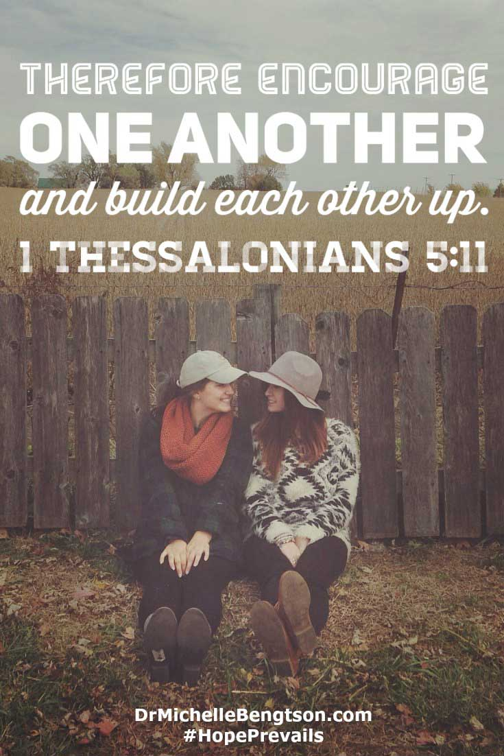 "As you wonder what to say to help a depressed loved one, let scripture be your guide: ""Therefore encourage one another and build each other up."" 1 Thessalonians 5:11 #BibleVerse"