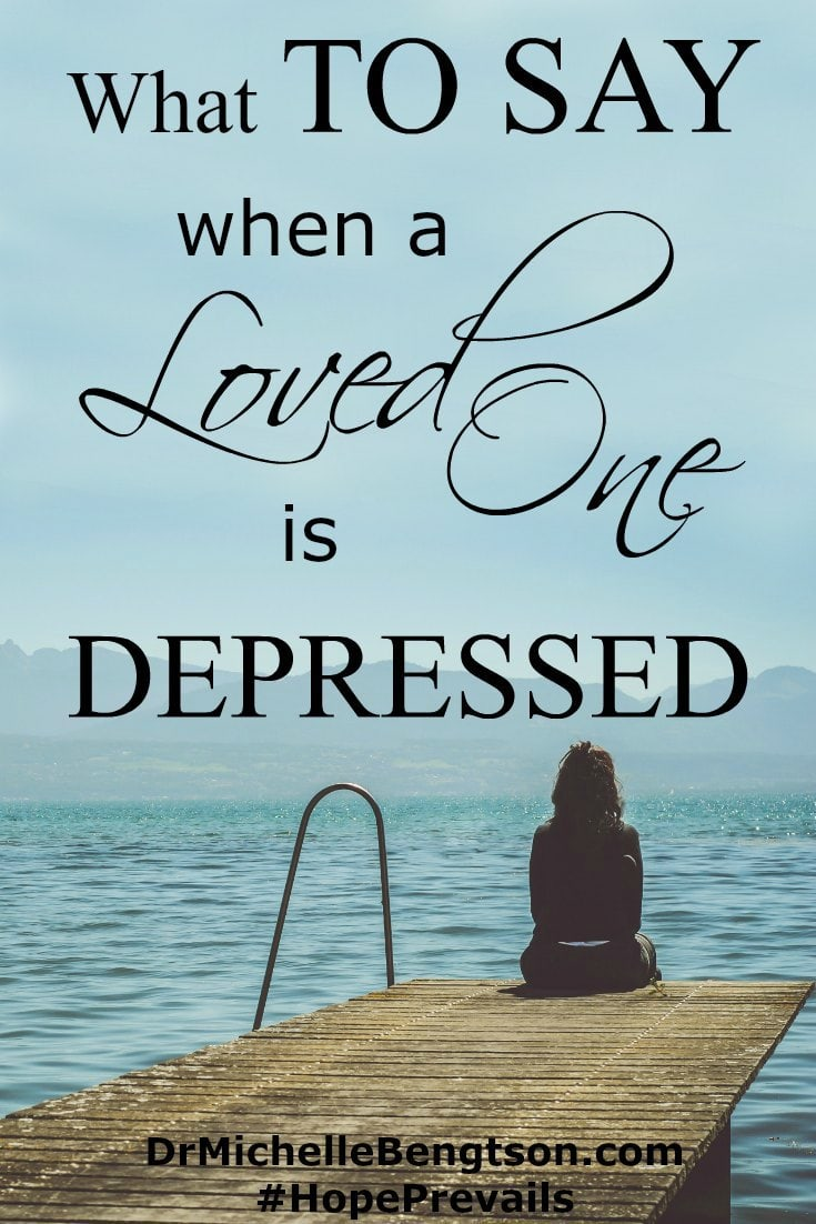 People who suffer from depression, anxiety or other mental illnesses often struggle with self-esteem, guilt, and shame. What they long for is to know that regardless of their suffering, they are loved, accepted, and not alone. Read more for what to say when a loved one is depressed. #depression