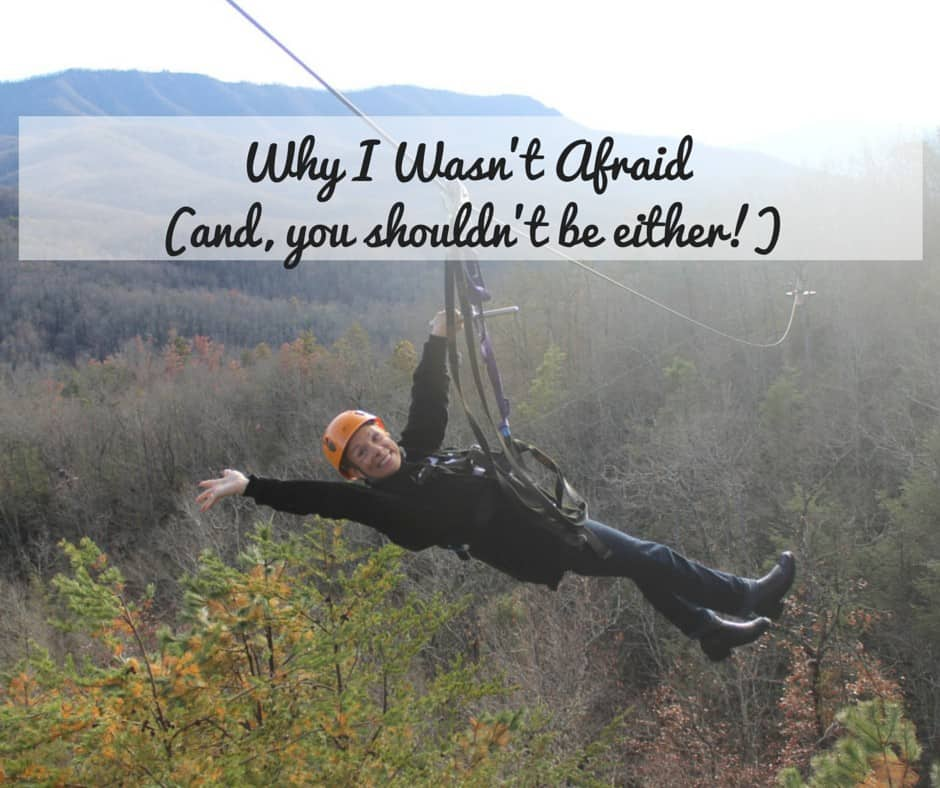 Why I Wasn't Afraid (and, you shouldn't be either!)
