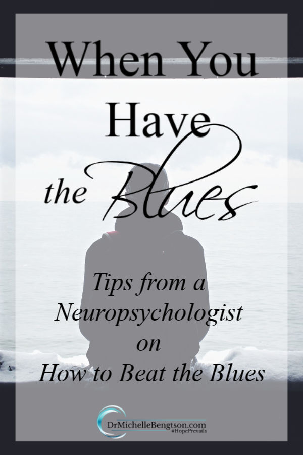 What do you do when you have the blues? A Neuropsychologist shares tips on how to manage and beat the blues. #depression #mentalhealth #Bible #scripture #faith