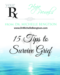 15 Tips to Survive Grief by Dr. Michelle Bengtson