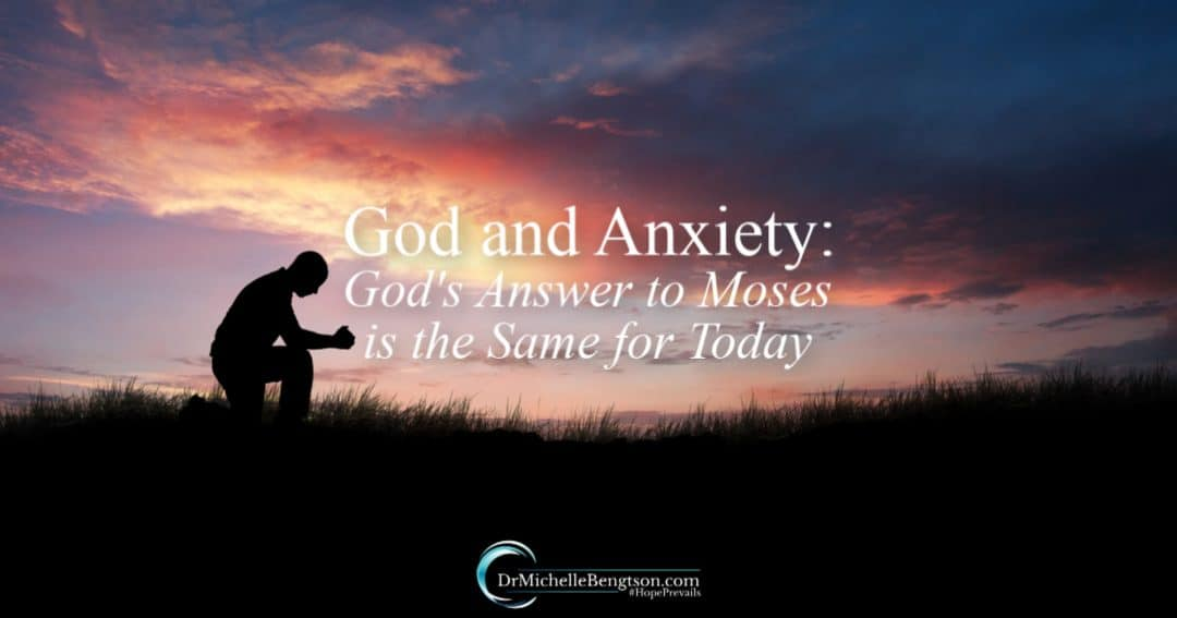 God and Anxiety: God's Answer to Moses is the Same for Today