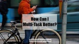 How Can I Multi-Task Better