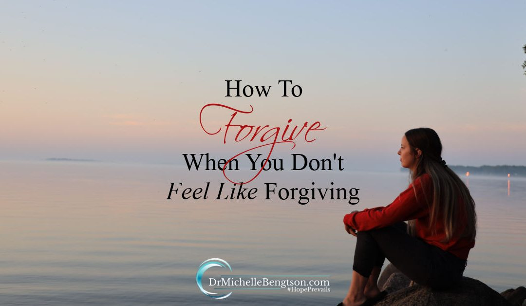 When you don't feel like forgiving, give it to God anyway and let Him handle it.
