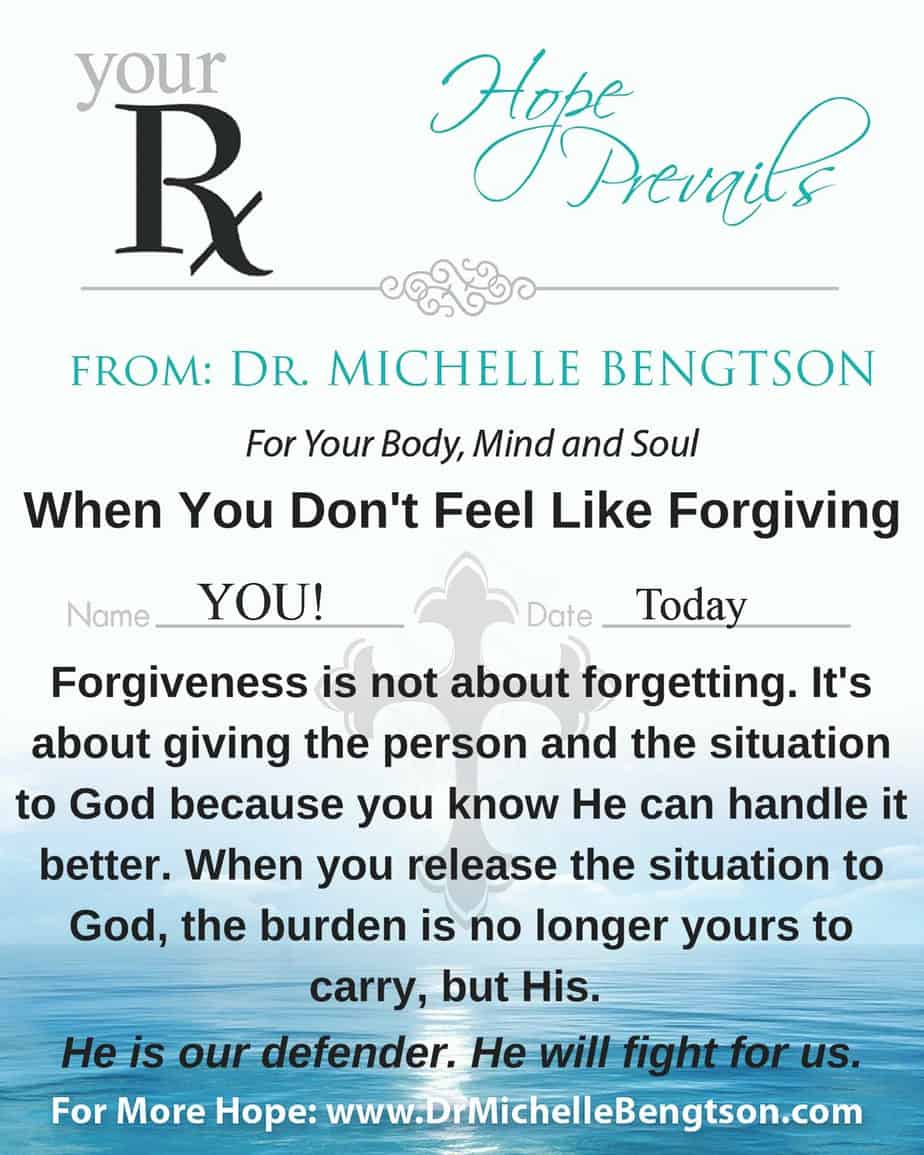 When You Don't Feel Like Forgiving by Dr. Michelle Bengtson