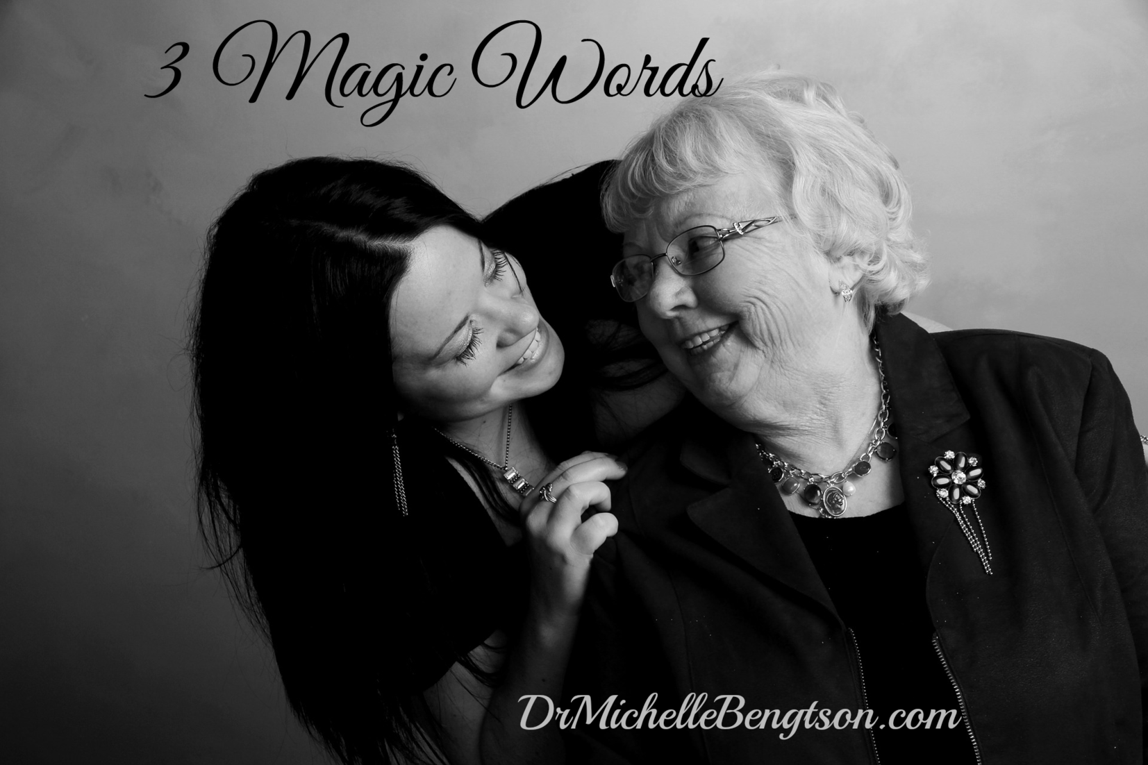 3 Magic Words by Dr. Michelle Bengtson