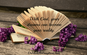 Your Dreams Become Your Reality by Dr. Michelle Bengtson